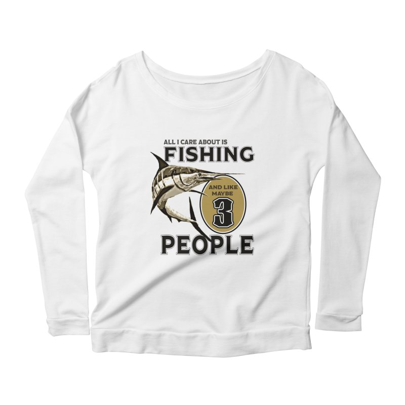 are About is FISHING Women's Scoop Neck Longsleeve T-Shirt by psweetsdesign's Artist Shop