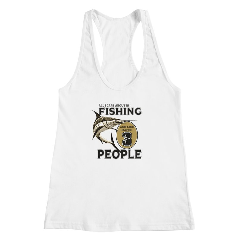 are About is FISHING Women's Racerback Tank by psweetsdesign's Artist Shop