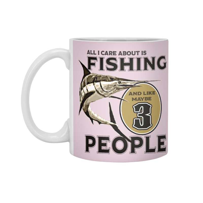 are About is FISHING Accessories Standard Mug by psweetsdesign's Artist Shop