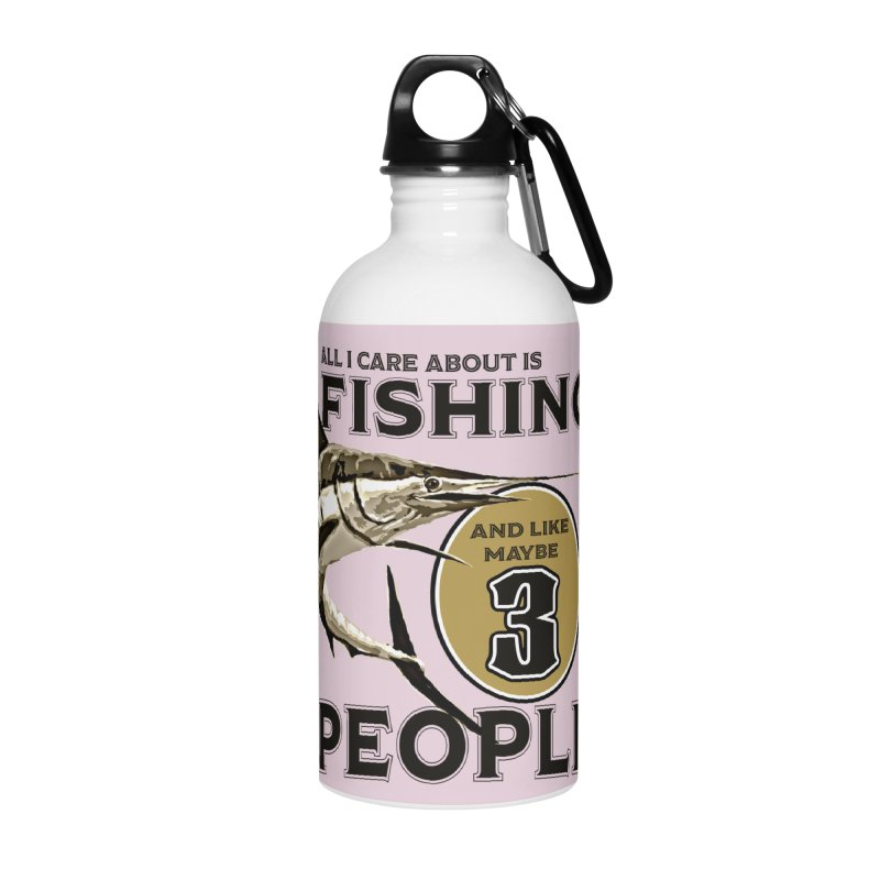 are About is FISHING Accessories Water Bottle by psweetsdesign's Artist Shop
