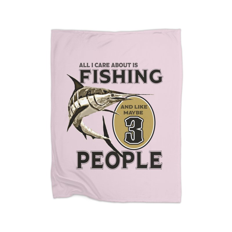 are About is FISHING Home Fleece Blanket Blanket by psweetsdesign's Artist Shop