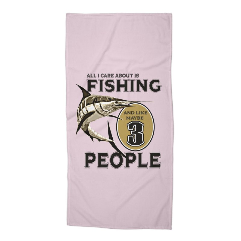 are About is FISHING Accessories Beach Towel by psweetsdesign's Artist Shop