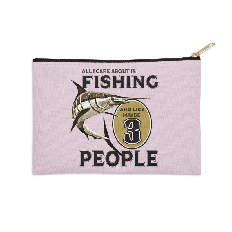 are About is FISHING Accessories Zip Pouch by psweetsdesign's Artist Shop