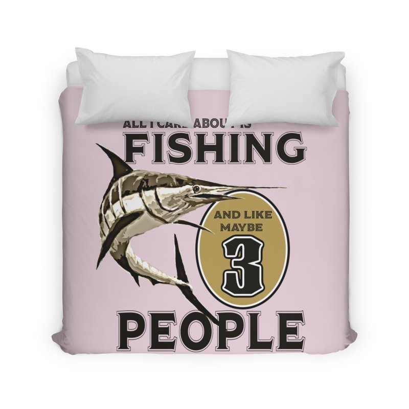 are About is FISHING Home Duvet by psweetsdesign's Artist Shop