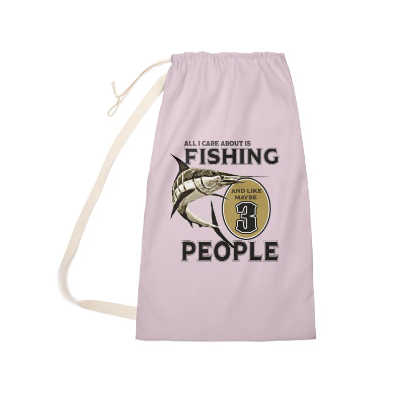 are About is FISHING Accessories Laundry Bag Bag by psweetsdesign's Artist Shop