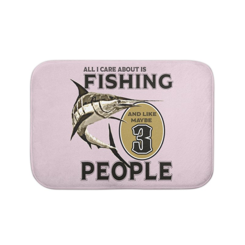 are About is FISHING Home Bath Mat by psweetsdesign's Artist Shop