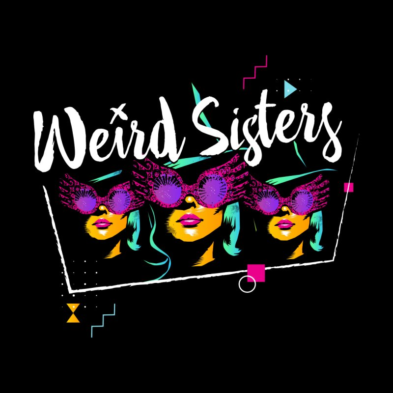 Weird Sisters by pterrible things