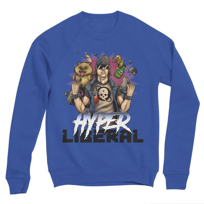 Hyper Liberal Men's Sponge Fleece Sweatshirt by Poisoning the Well Swag Shop