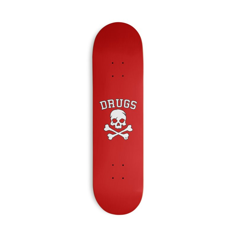 DRUGS Accessories Skateboard by Poisoning the Well Swag Shop