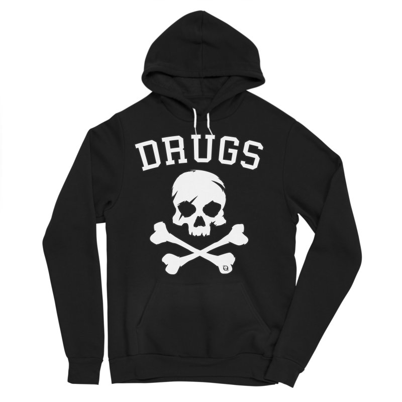 DRUGS Women's Sponge Fleece Pullover Hoody by Poisoning the Well Swag Shop