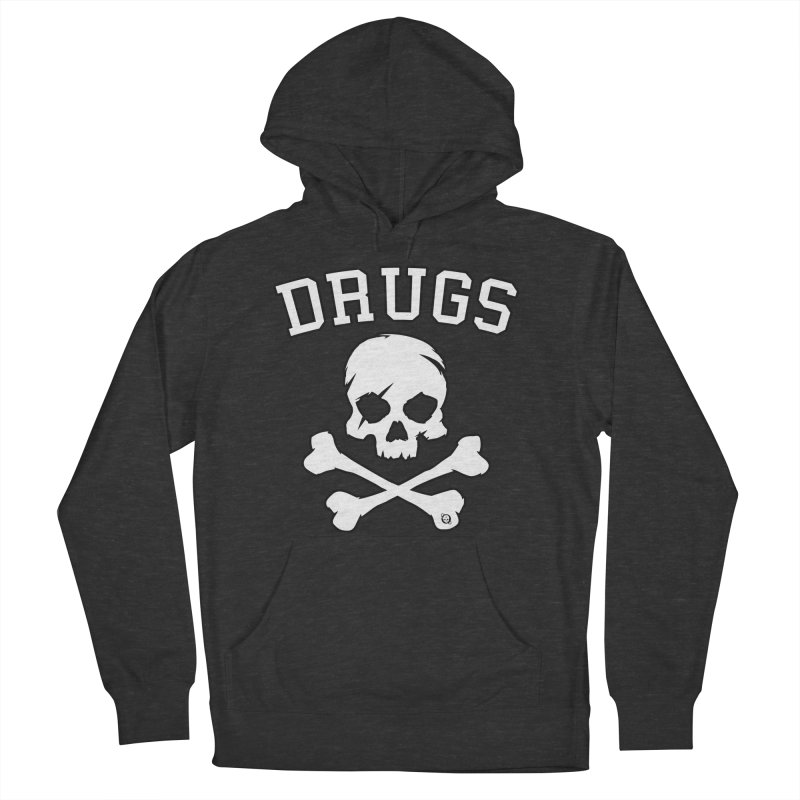 DRUGS Women's French Terry Pullover Hoody by Poisoning the Well Swag Shop
