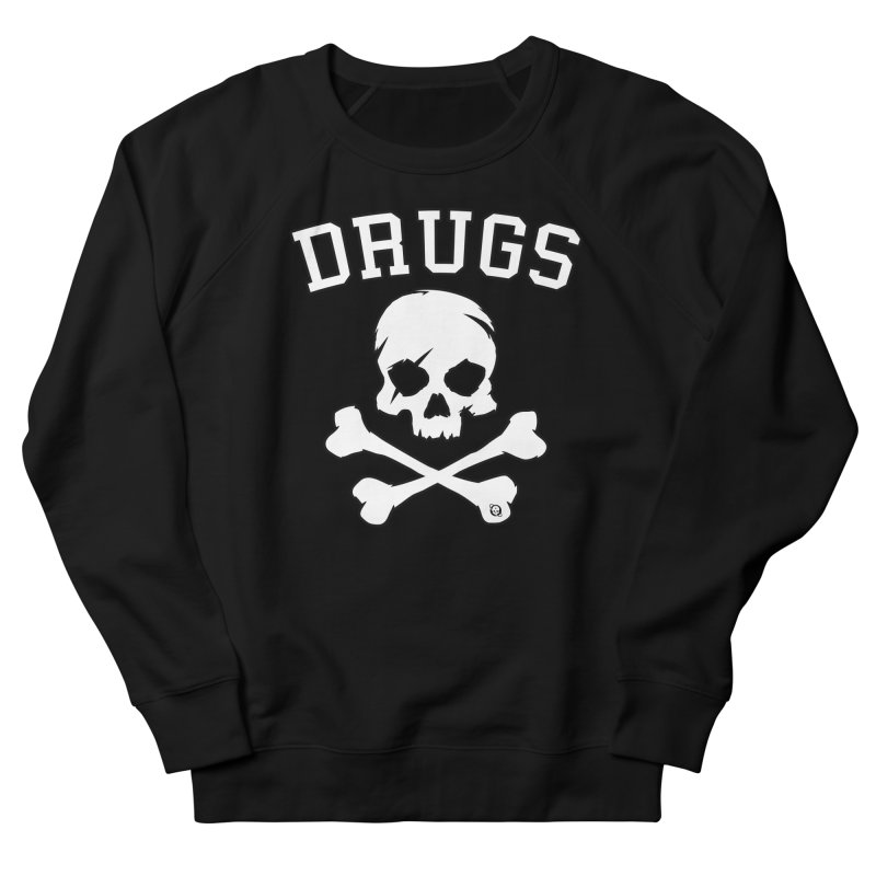 DRUGS Women's French Terry Sweatshirt by Poisoning the Well Swag Shop
