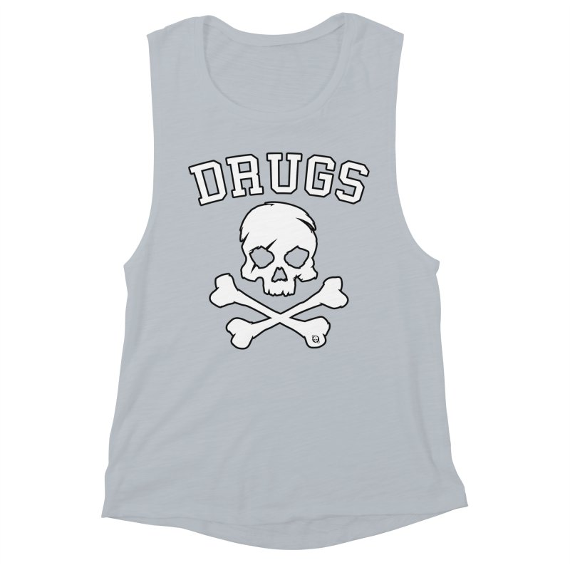 DRUGS Women's Muscle Tank by Poisoning the Well Swag Shop