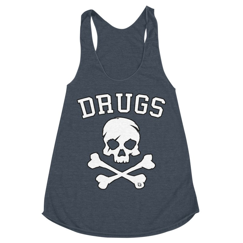 DRUGS Women's Racerback Triblend Tank by Poisoning the Well Swag Shop