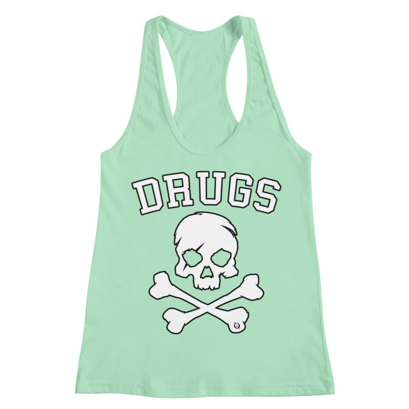 DRUGS Women's Racerback Tank by Poisoning the Well Swag Shop