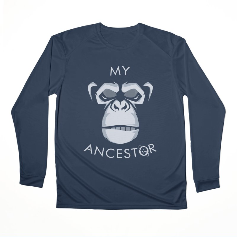 My Ancestor Women's Performance Unisex Longsleeve T-Shirt by Poisoning the Well Swag Shop