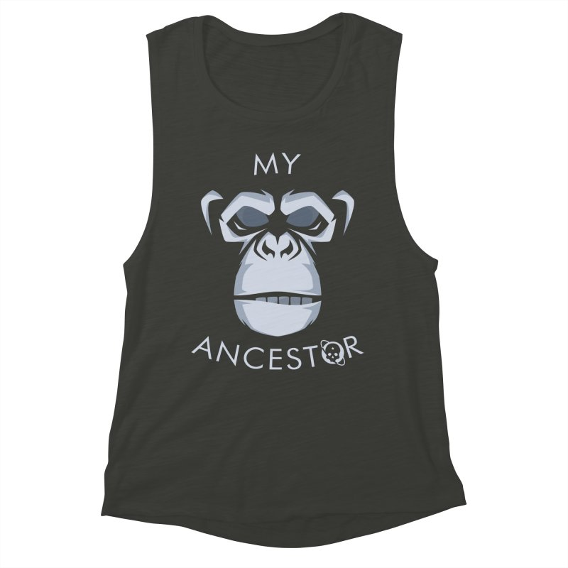 My Ancestor Women's Muscle Tank by Poisoning the Well Swag Shop