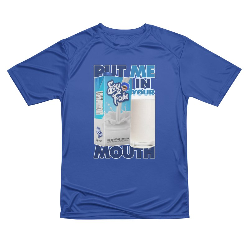 Soy Fain - Put Me in Your Mouth Women's Performance Unisex T-Shirt by Poisoning the Well Swag Shop