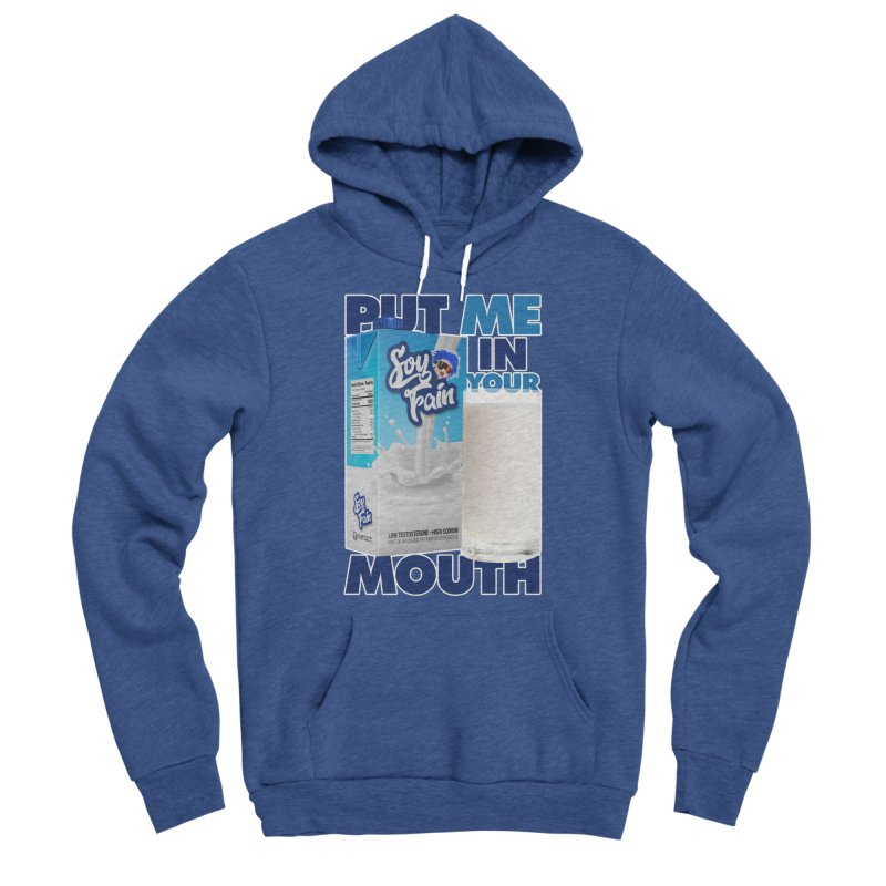 Soy Fain - Put Me in Your Mouth Men's Sponge Fleece Pullover Hoody by Poisoning the Well Swag Shop