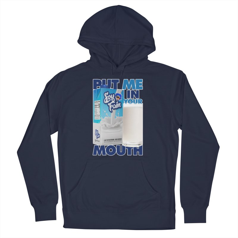 Soy Fain - Put Me in Your Mouth Men's French Terry Pullover Hoody by Poisoning the Well Swag Shop
