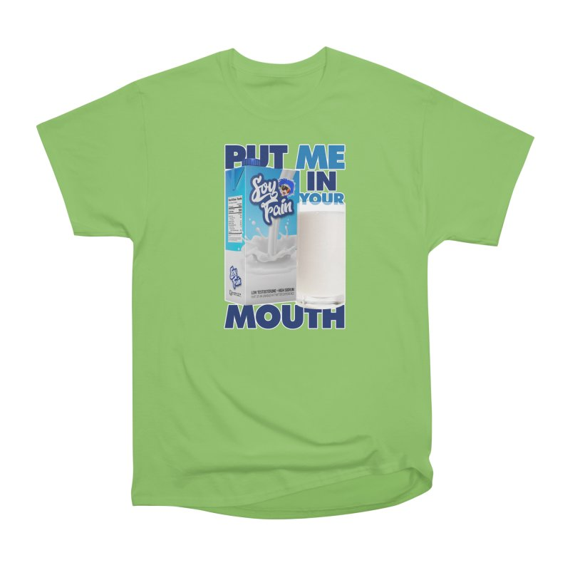 Soy Fain - Put Me in Your Mouth Women's Heavyweight Unisex T-Shirt by Poisoning the Well Swag Shop