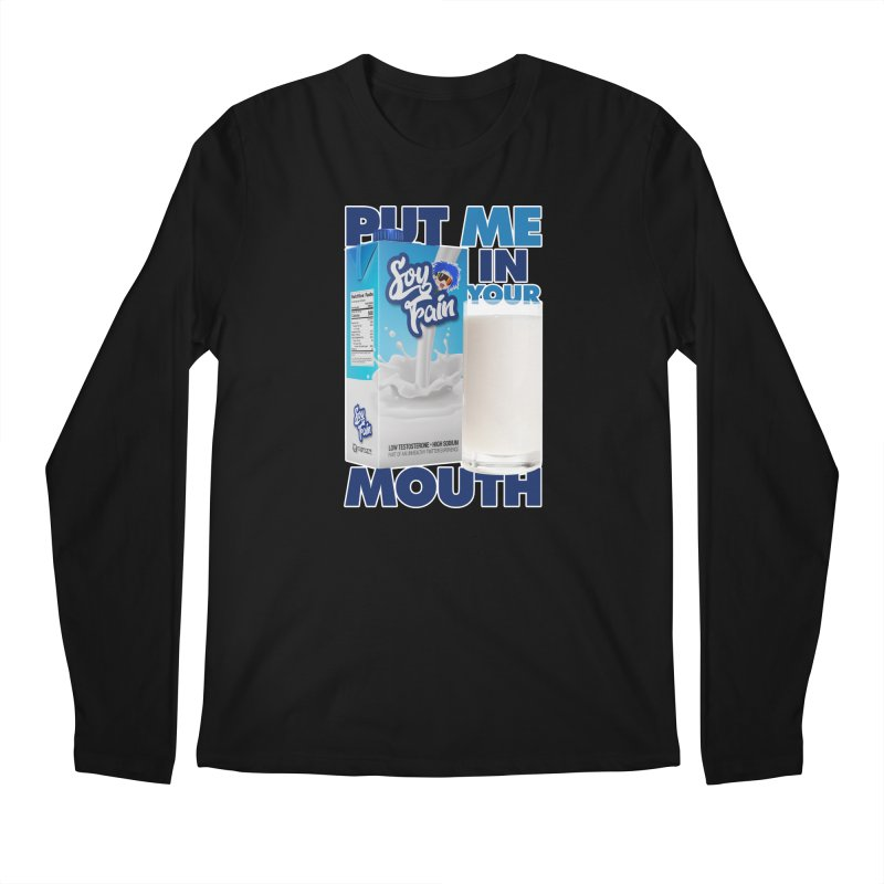 Soy Fain - Put Me in Your Mouth Men's Regular Longsleeve T-Shirt by Poisoning the Well Swag Shop