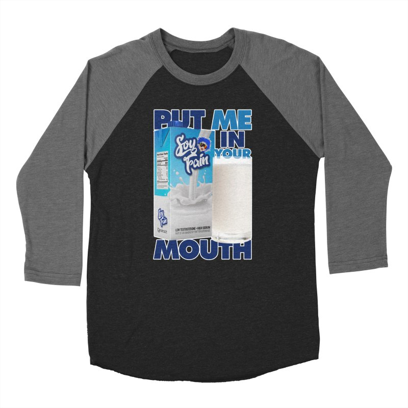 Soy Fain - Put Me in Your Mouth Women's Baseball Triblend Longsleeve T-Shirt by Poisoning the Well Swag Shop