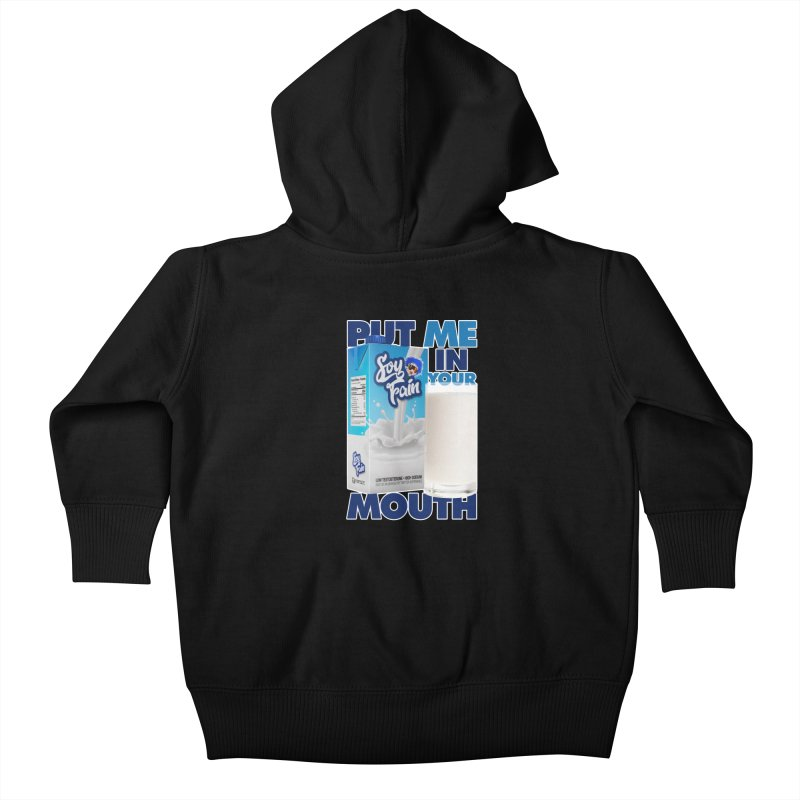 Soy Fain - Put Me in Your Mouth Kids Baby Zip-Up Hoody by Poisoning the Well Swag Shop