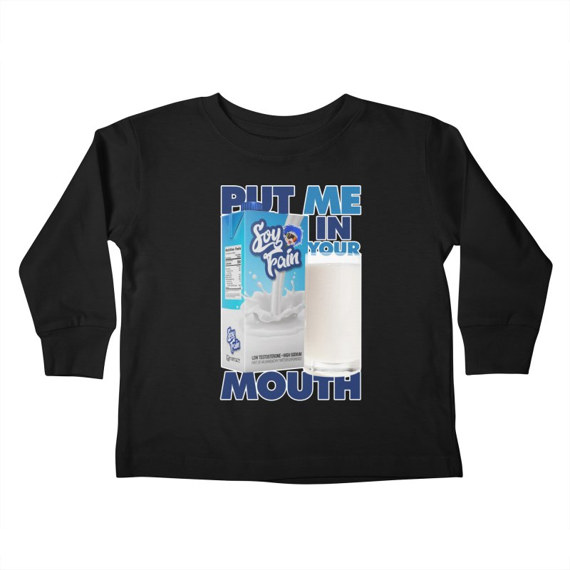 Soy Fain - Put Me in Your Mouth Kids Toddler Longsleeve T-Shirt by Poisoning the Well Swag Shop