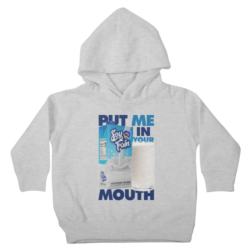 Soy Fain - Put Me in Your Mouth Kids Toddler Pullover Hoody by Poisoning the Well Swag Shop