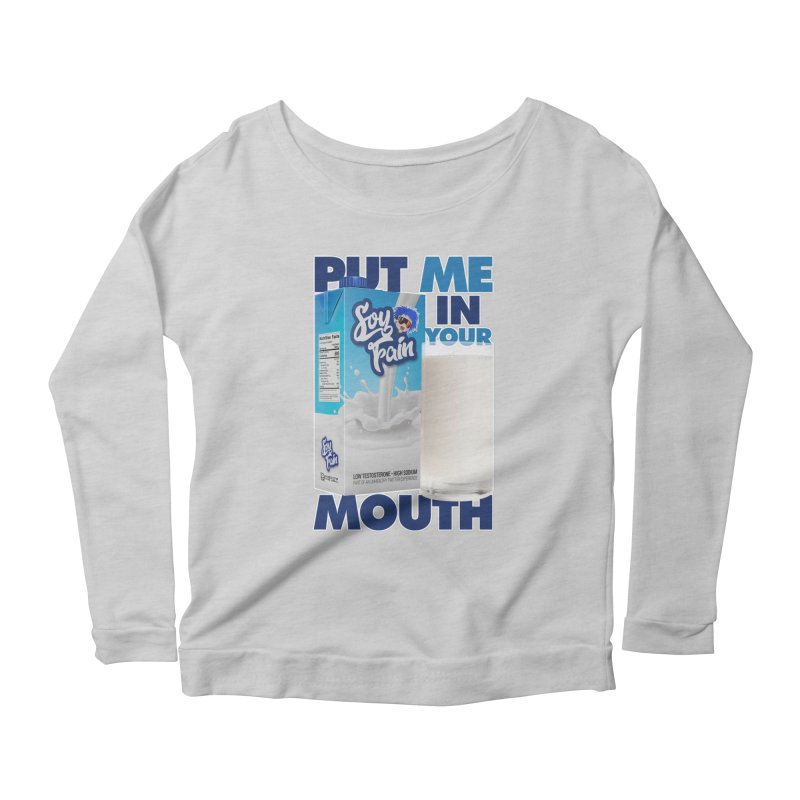 Soy Fain - Put Me in Your Mouth Women's Scoop Neck Longsleeve T-Shirt by Poisoning the Well Swag Shop
