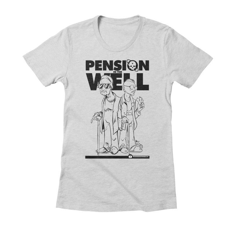 Pension in the Well Women's Fitted T-Shirt by Poisoning the Well Swag Shop