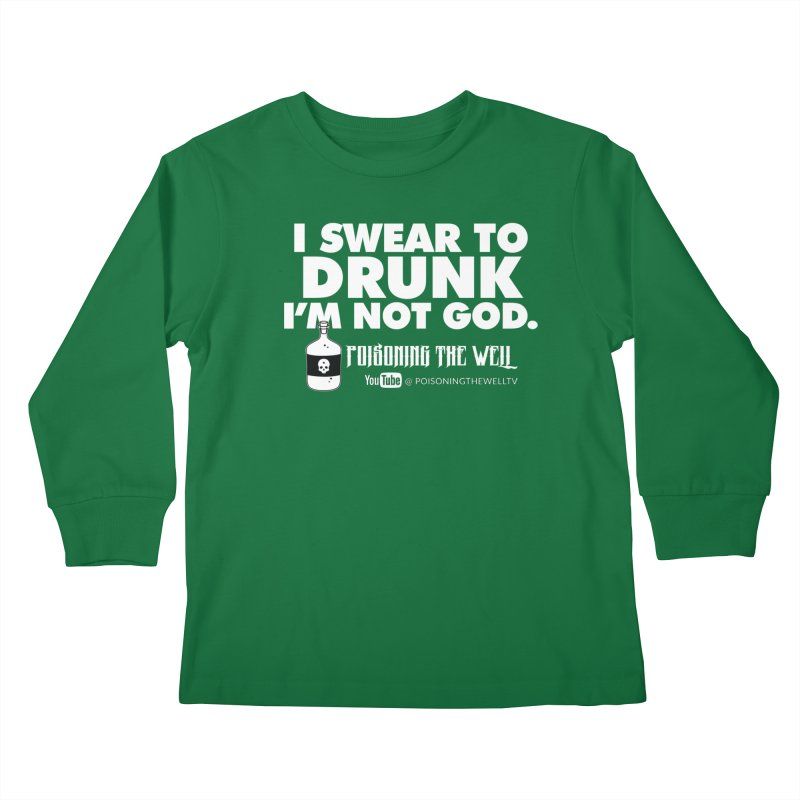I Swear to Drunk I'm Not God Kids Longsleeve T-Shirt by Poisoning the Well Swag Shop