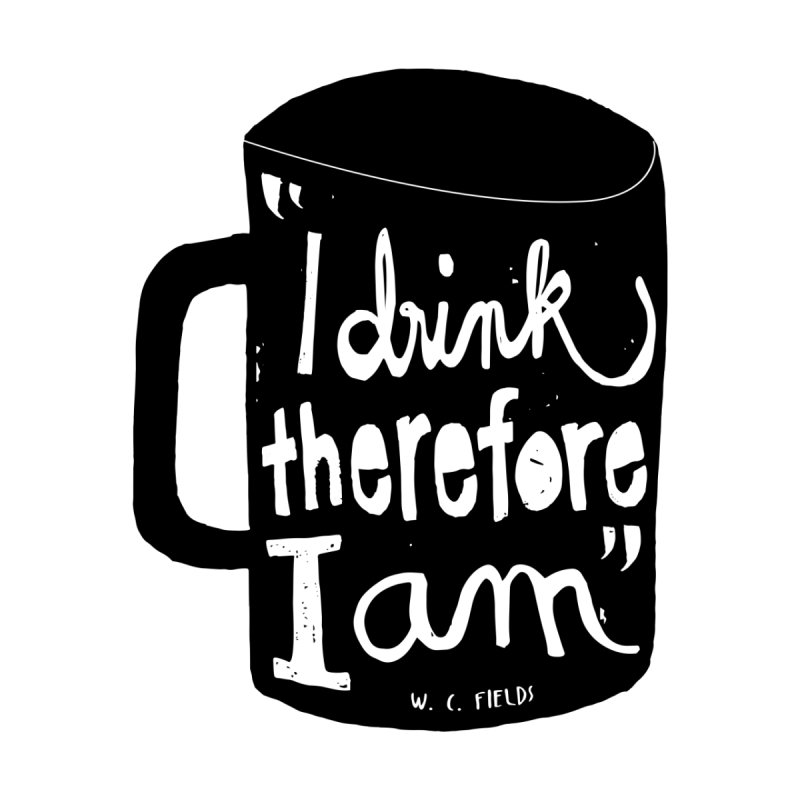 I drink, therefore I am Home Framed Fine Art Print by puchulies's Artist Shop