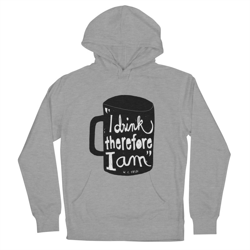 I drink, therefore I am Men's Pullover Hoody by puchulies's Artist Shop