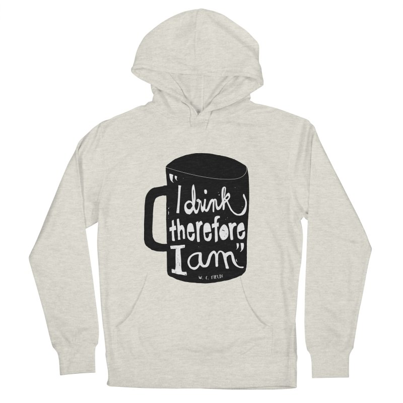 I drink, therefore I am Men's French Terry Pullover Hoody by puchulies's Artist Shop