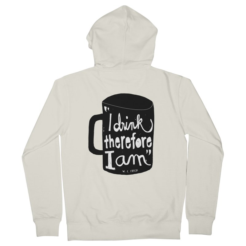I drink, therefore I am Men's French Terry Zip-Up Hoody by puchulies's Artist Shop