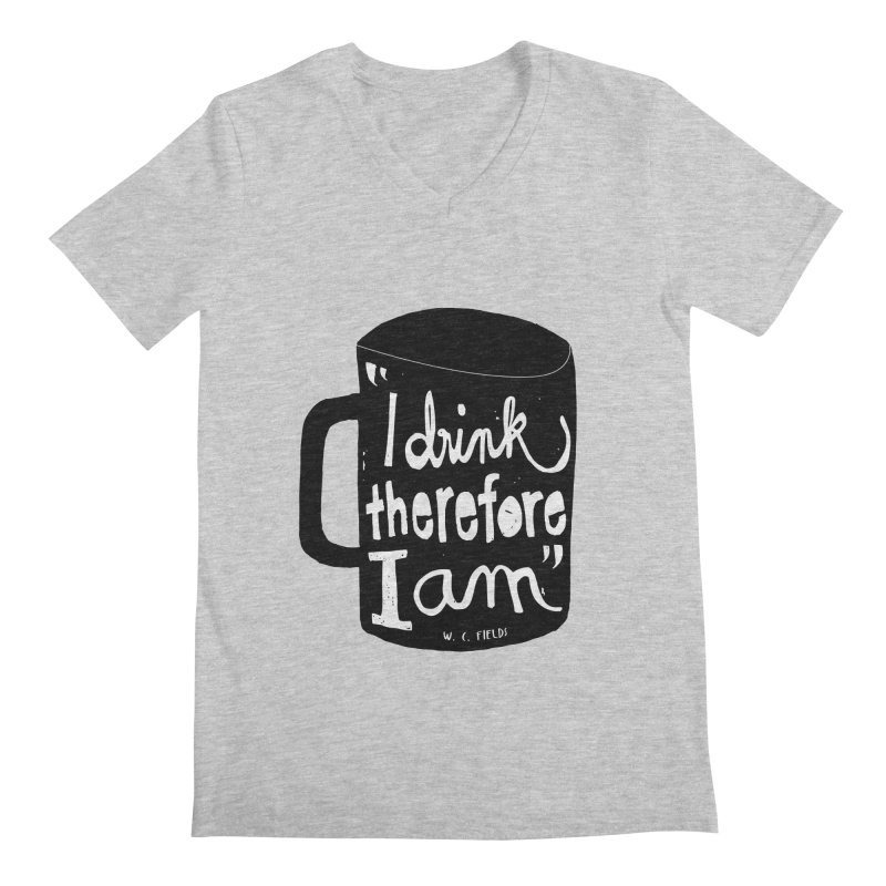 I drink, therefore I am Men's V-Neck by puchulies's Artist Shop