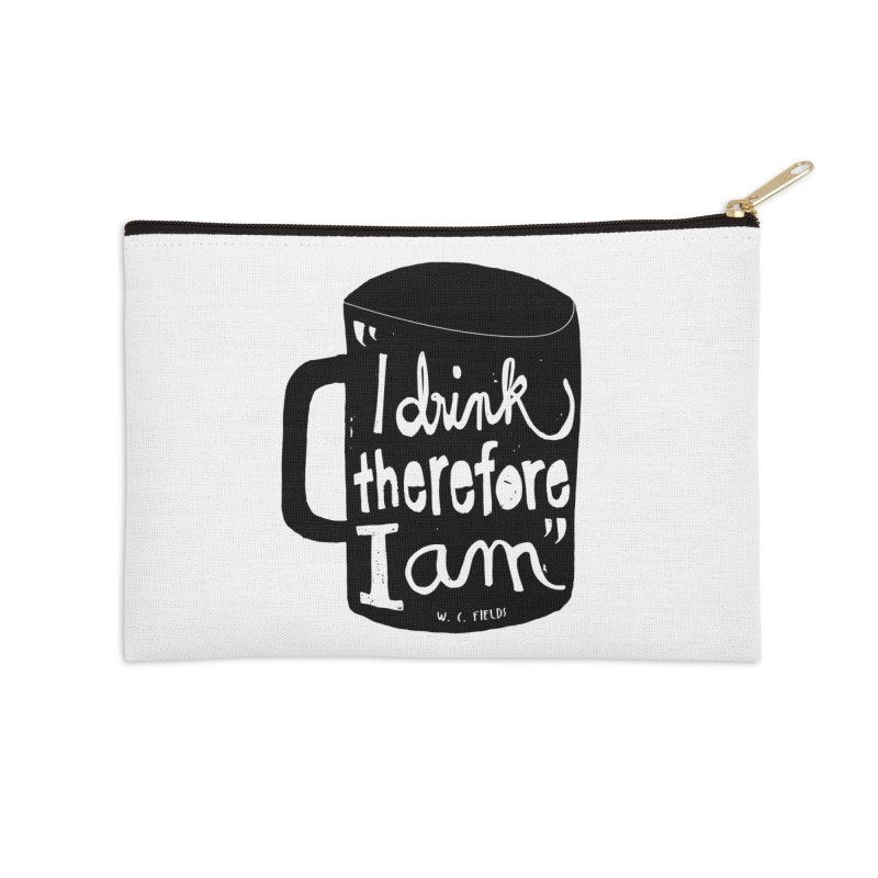 I drink, therefore I am Accessories Zip Pouch by puchulies's Artist Shop