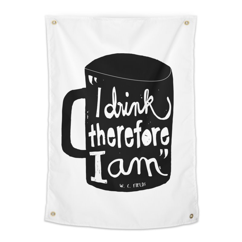 I drink, therefore I am Home Tapestry by puchulies's Artist Shop
