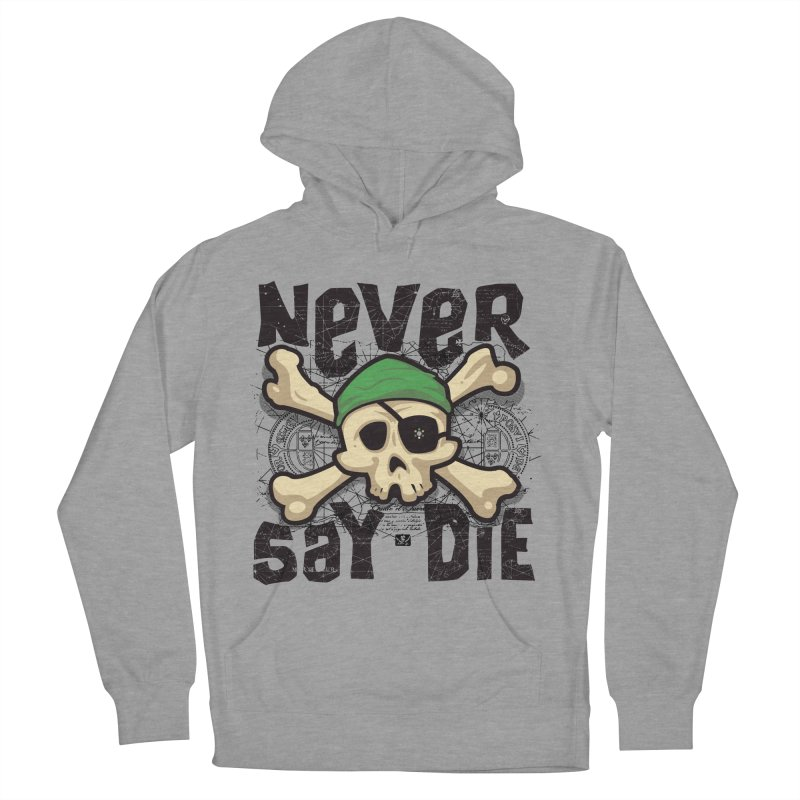 Never Say Die Women's Pullover Hoody by pufahl's Artist Shop