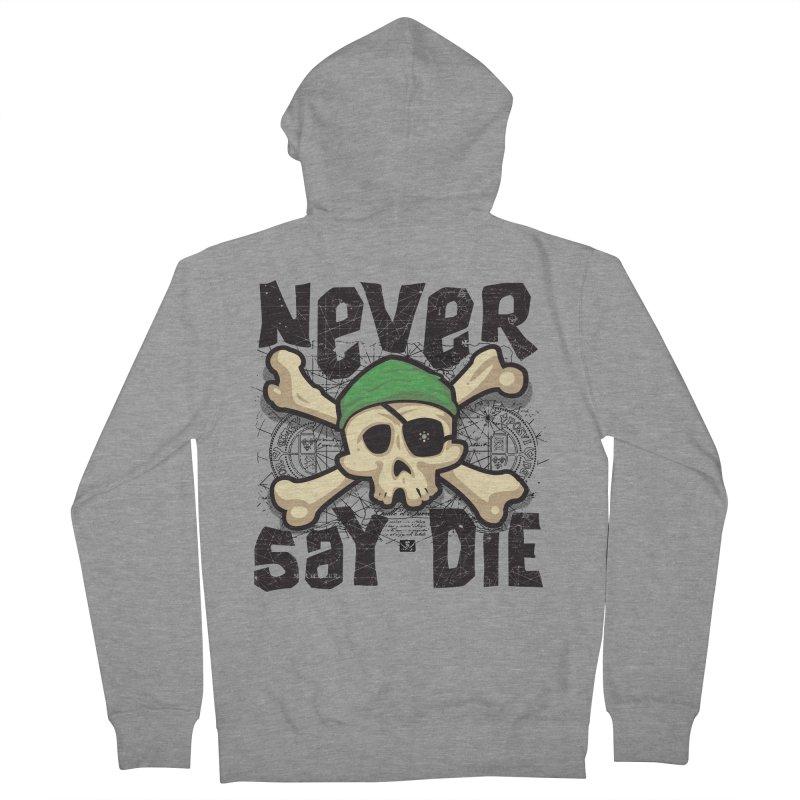 Never Say Die Men's Zip-Up Hoody by pufahl's Artist Shop