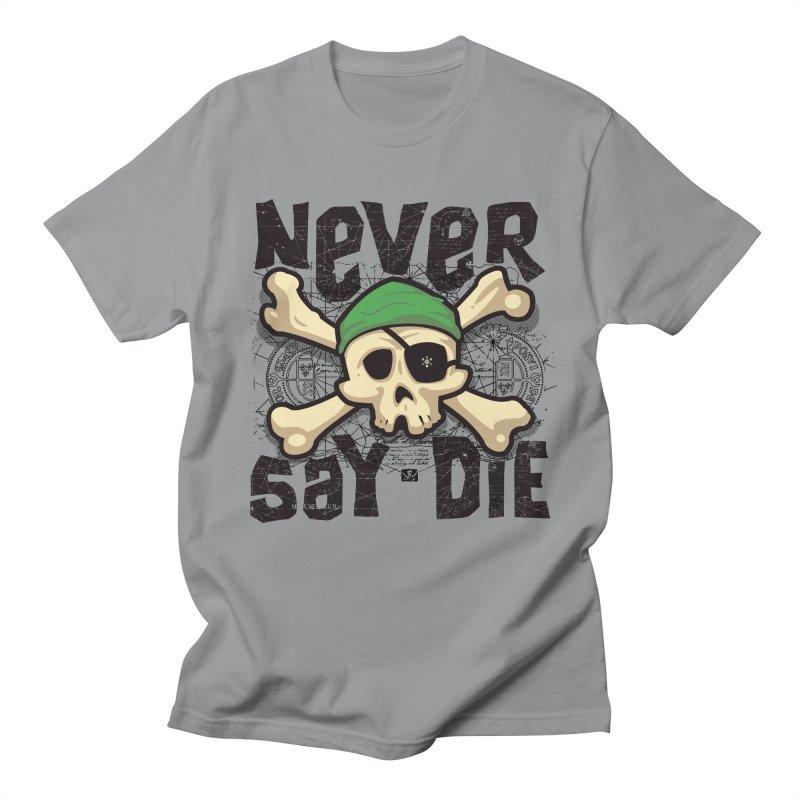 Never Say Die Men's T-shirt by pufahl's Artist Shop