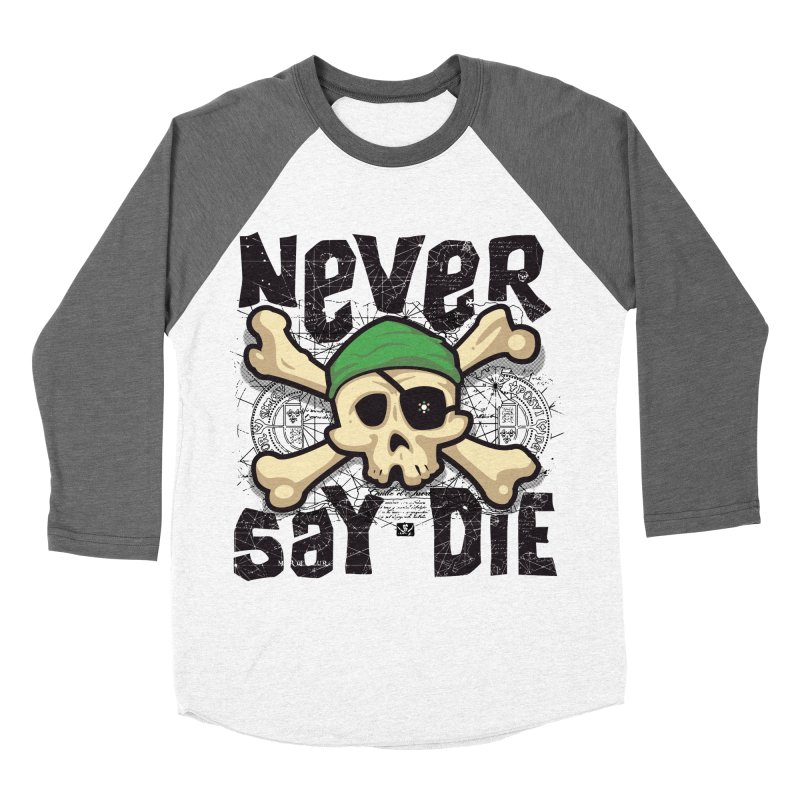 Never Say Die Women's Baseball Triblend T-Shirt by pufahl's Artist Shop
