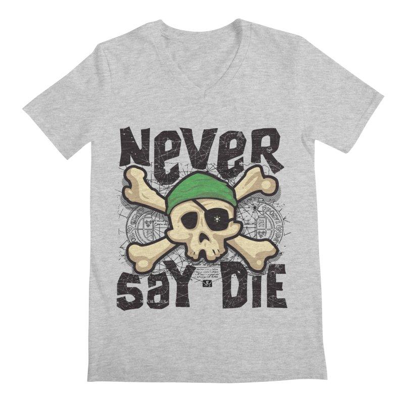 Never Say Die Men's V-Neck by pufahl's Artist Shop