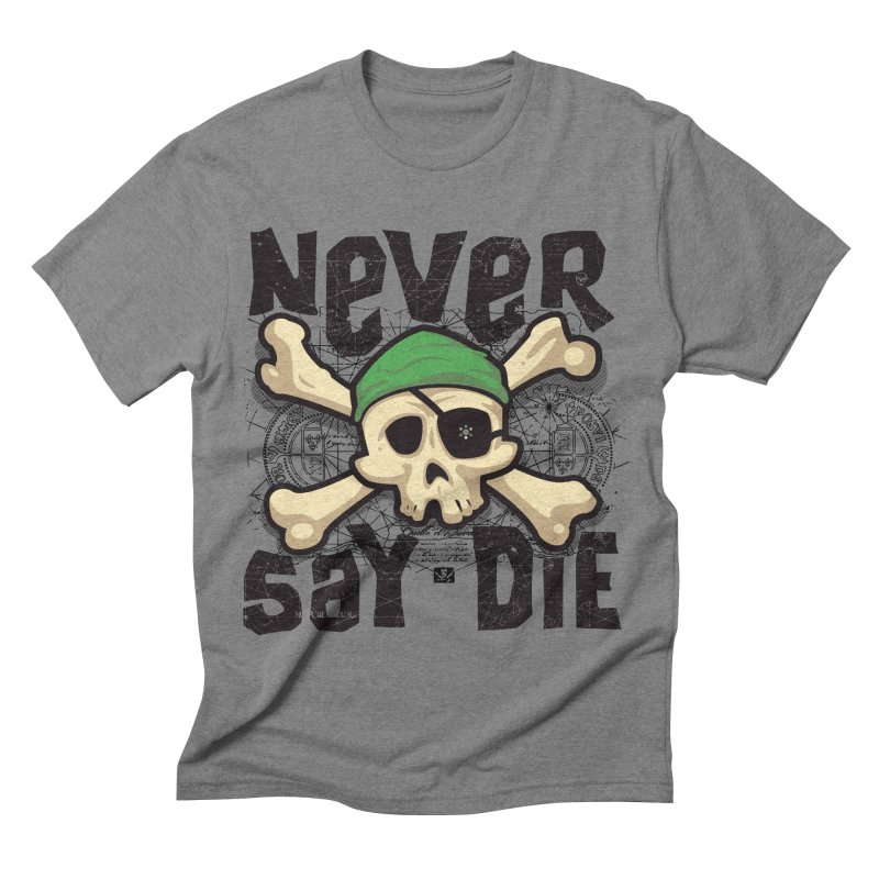 Never Say Die Men's Triblend T-shirt by pufahl's Artist Shop