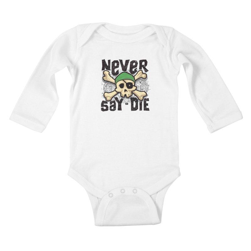 Never Say Die Kids Baby Longsleeve Bodysuit by pufahl's Artist Shop