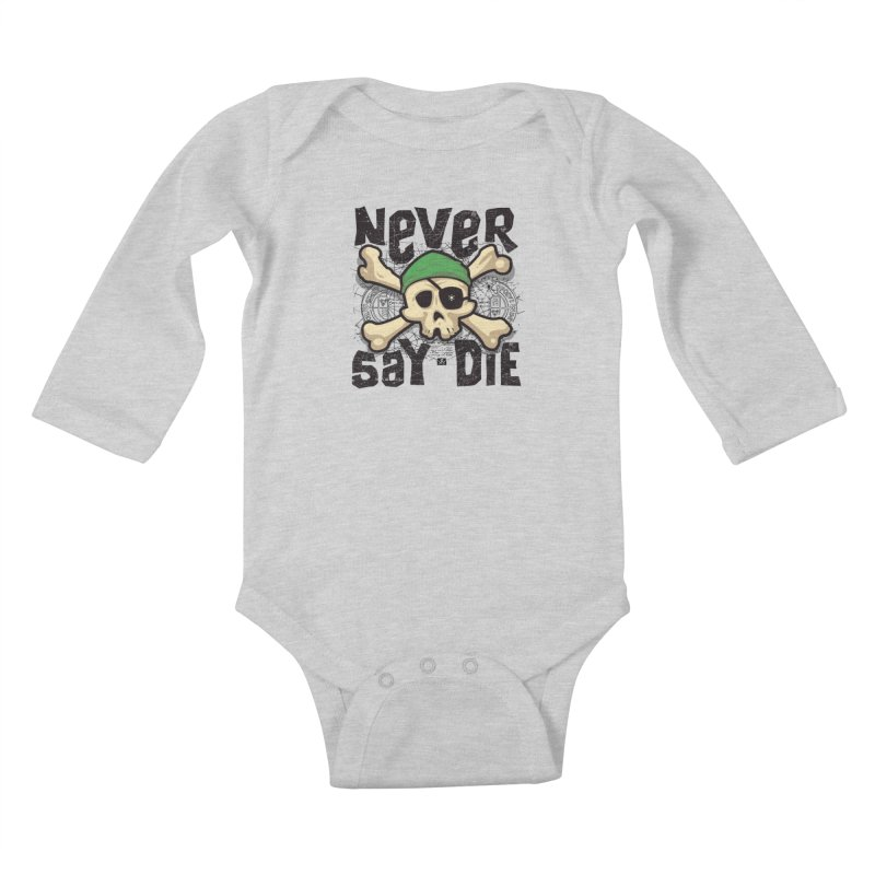 Never Say Die Kids Baby Longsleeve Bodysuit by pufahl's Artist Shop