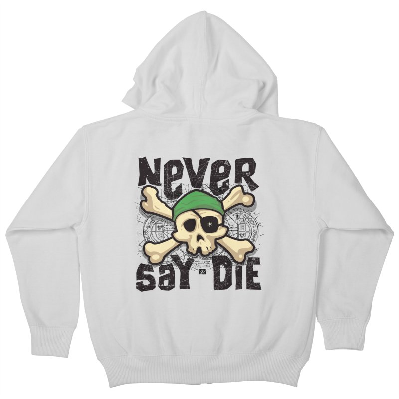 Never Say Die Kids Zip-Up Hoody by pufahl's Artist Shop