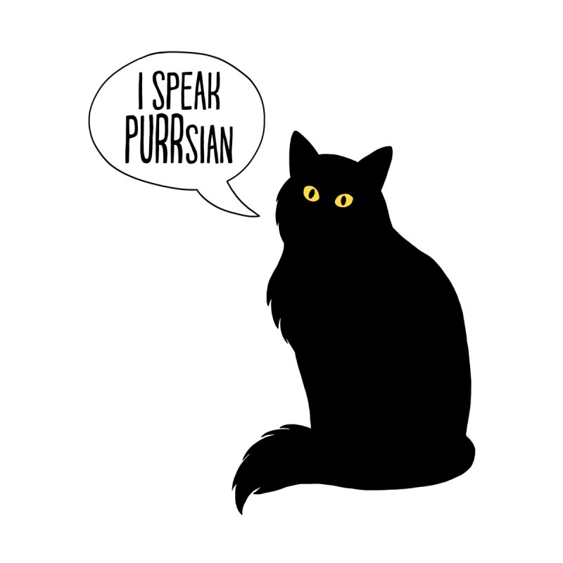Cats Speak PURRsian None  by puffinspictures's Artist Shop